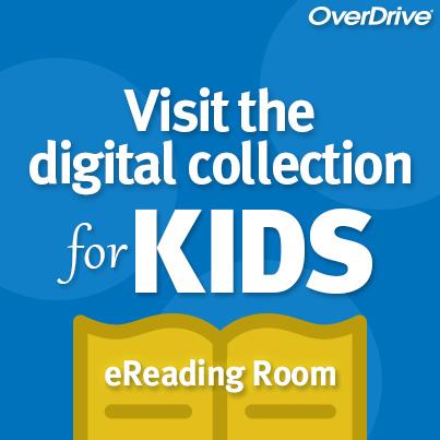 OverDrive Digital Collection for Kids. eReading Room