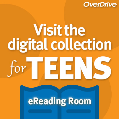Overdrive. Visit the digital collection for Teens. eReading Room.